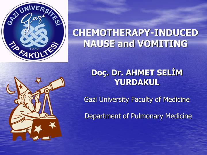 Chemotherapy induced nause and vomiting