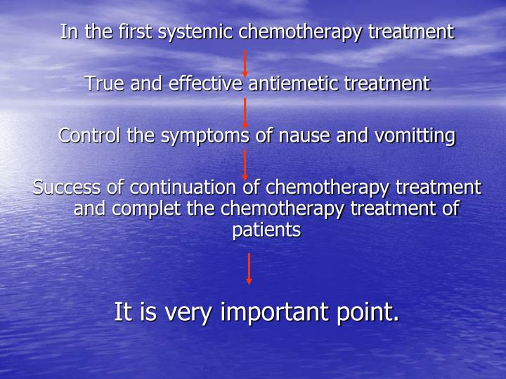In the first systemic chemotherapy treatment