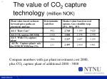 the value of co 2 capture technology million nok