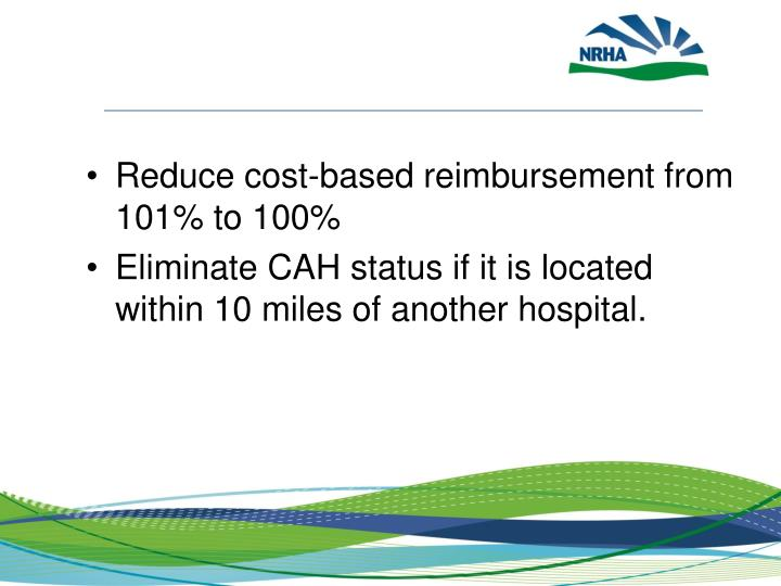 Reduce cost-based reimbursement from 101% to 100%