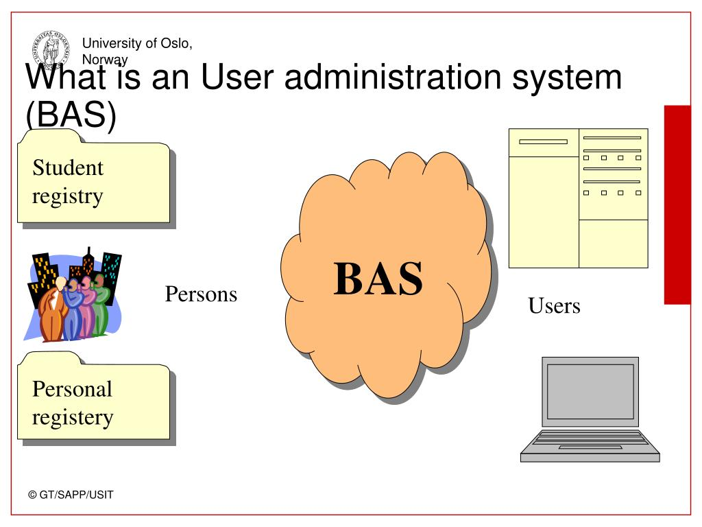 What is an User administration system (BAS)
