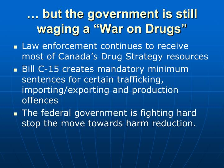 "… but the government is still waging a ""War on Drugs"""