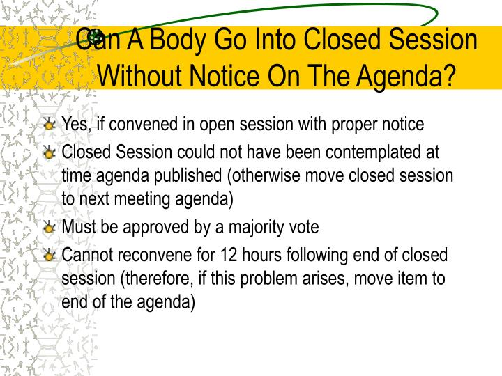 Can A Body Go Into Closed Session Without Notice On The Agenda?