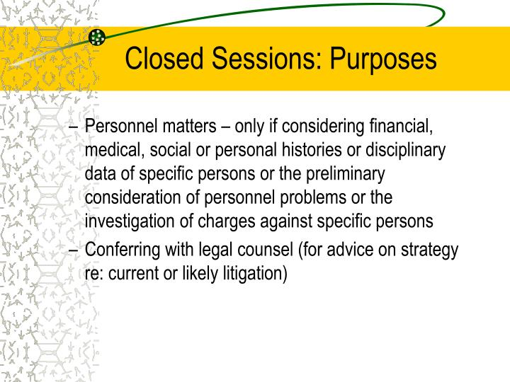 Closed Sessions: Purposes