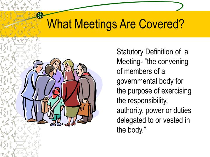 What Meetings Are Covered?