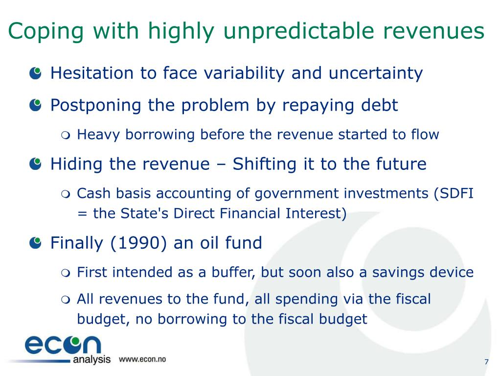 Coping with highly unpredictable revenues