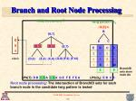 branch and root node processing