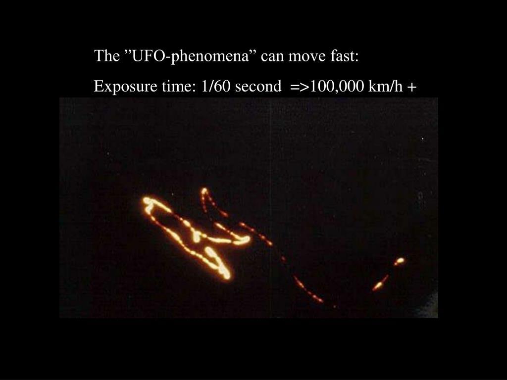 """The """"UFO-phenomena"""" can move fast:"""