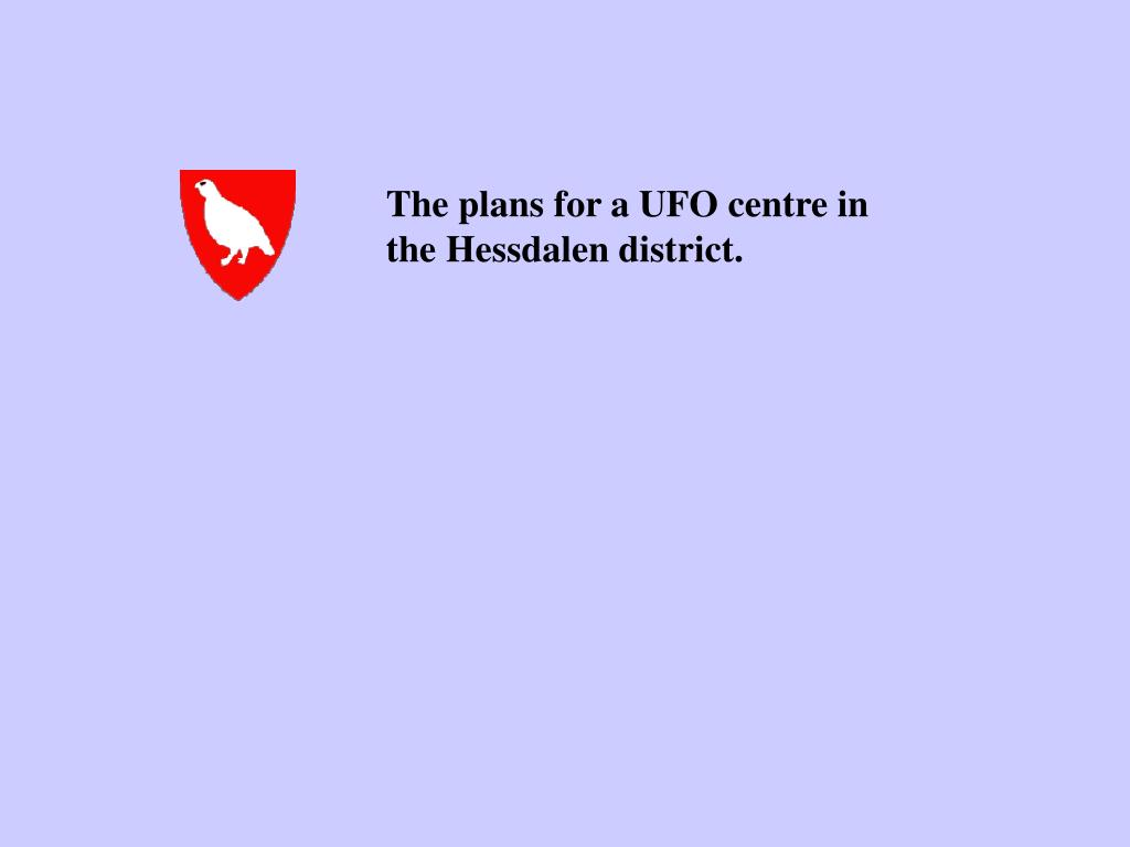 The plans for a UFO centre in the Hessdalen district.