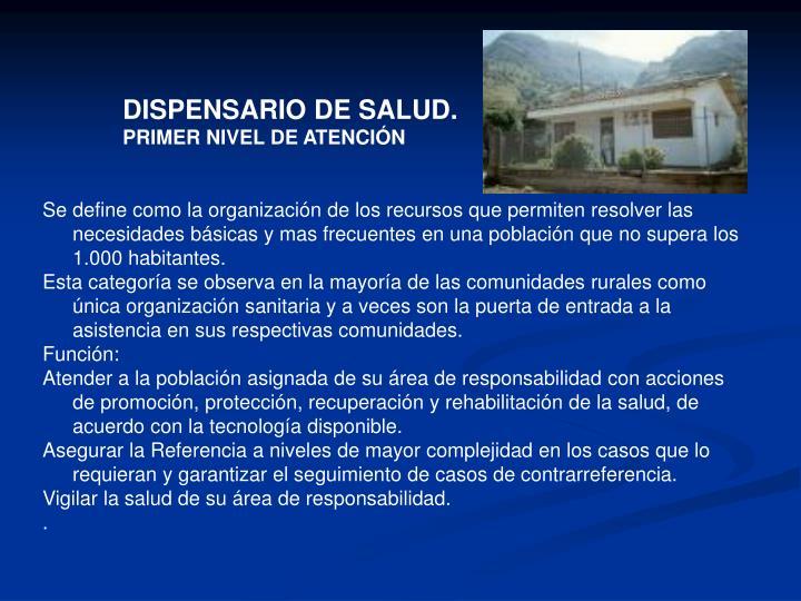 DISPENSARIO DE SALUD.