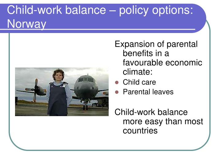 Child work balance policy options norway