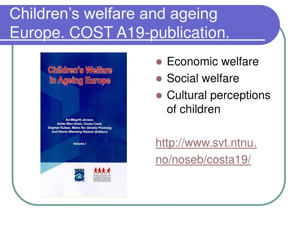 Children's welfare and ageing Europe. COST A19-publication.