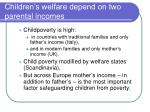 children s welfare depend on two parental incomes