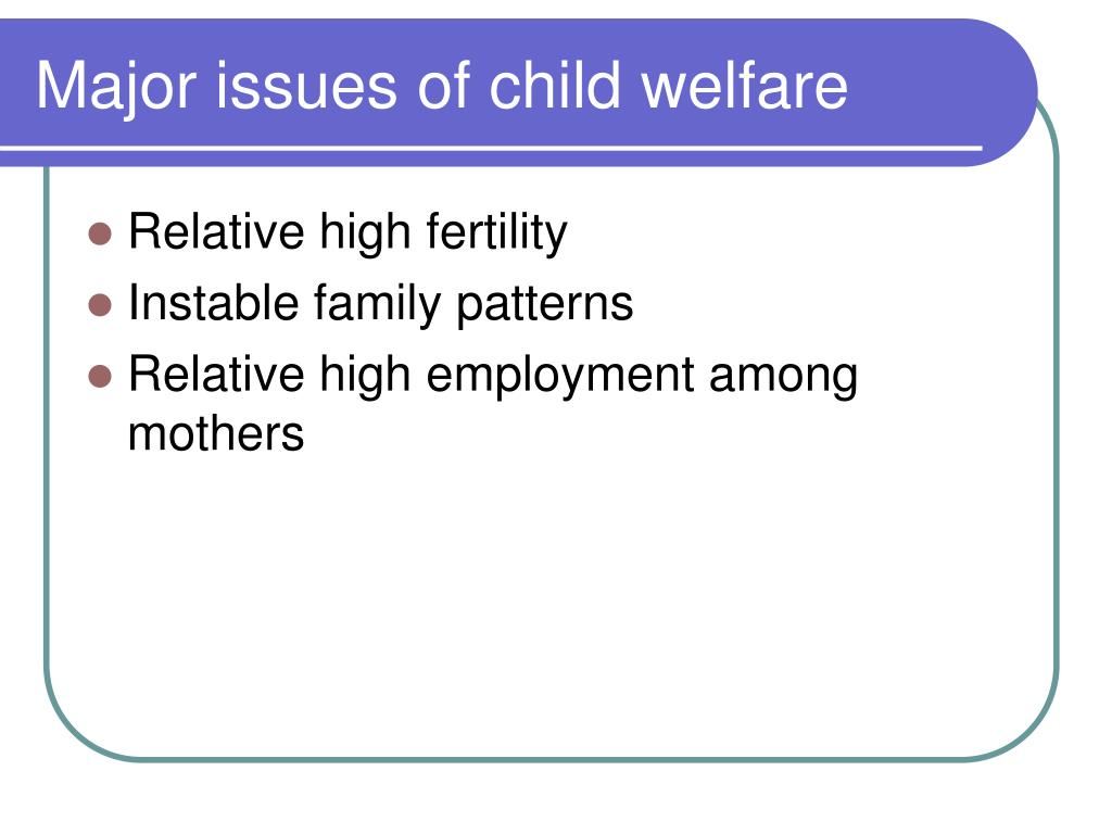 Major issues of child welfare