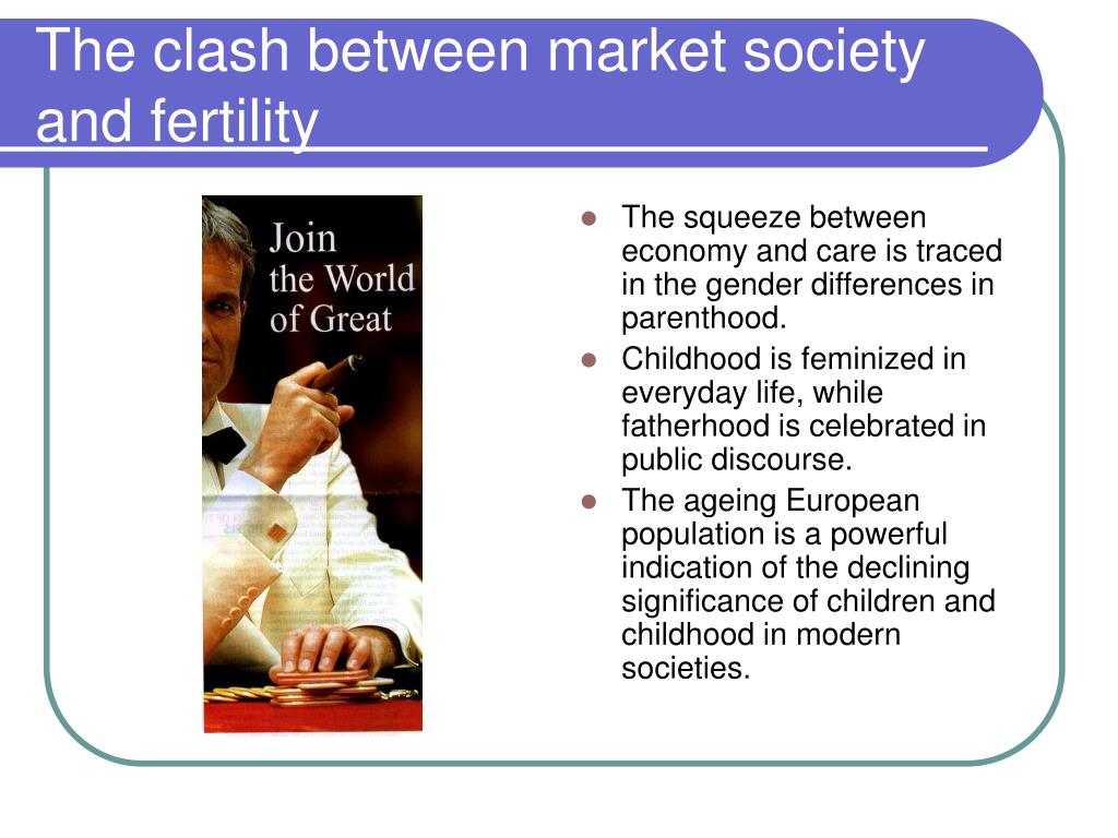 The clash between market society and fertility