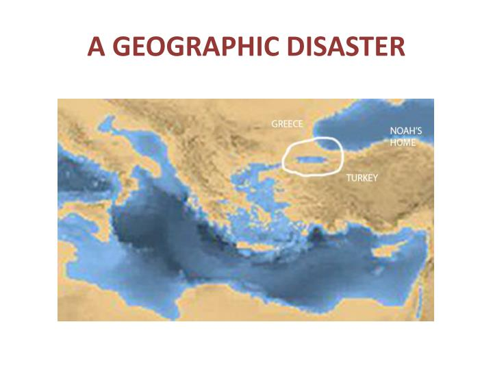 A GEOGRAPHIC DISASTER