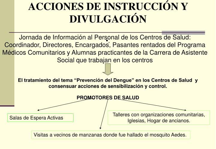 ACCIONES DE INSTRUCCIÓN Y DIVULGACIÓN