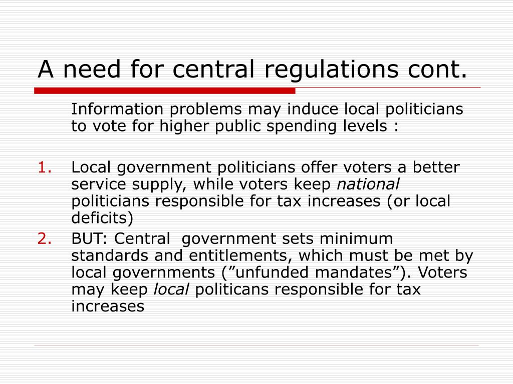 A need for central regulations cont.