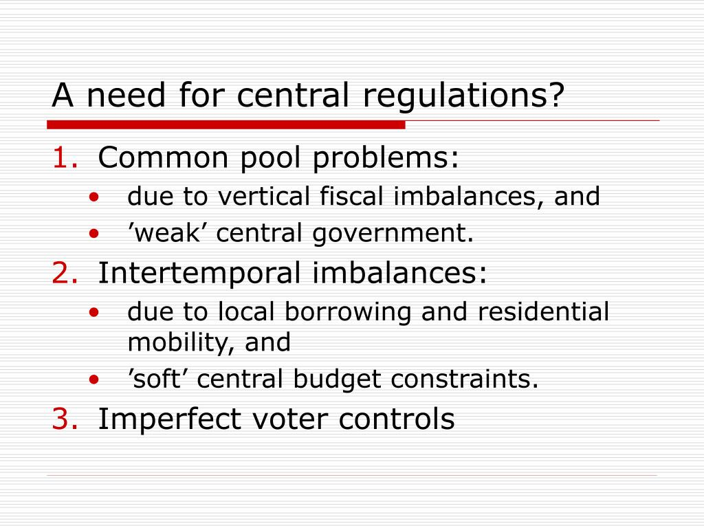 A need for central regulations?