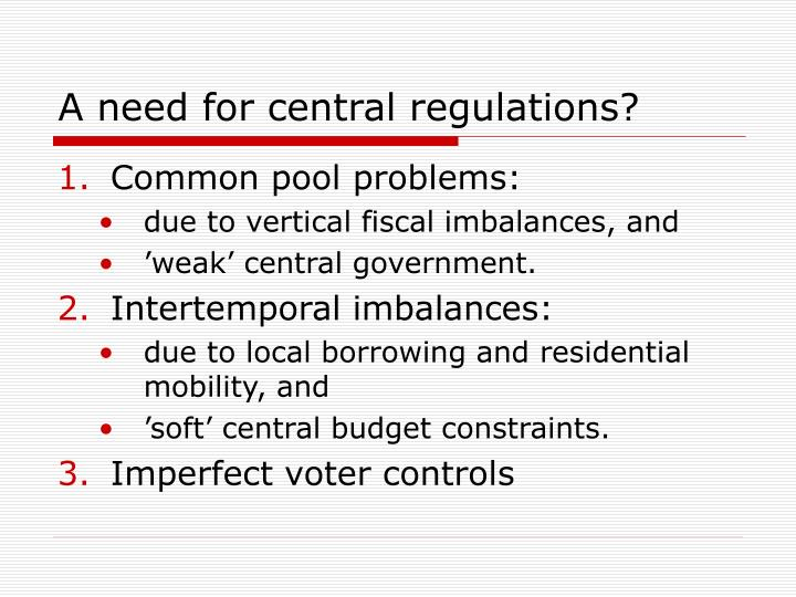 A need for central regulations