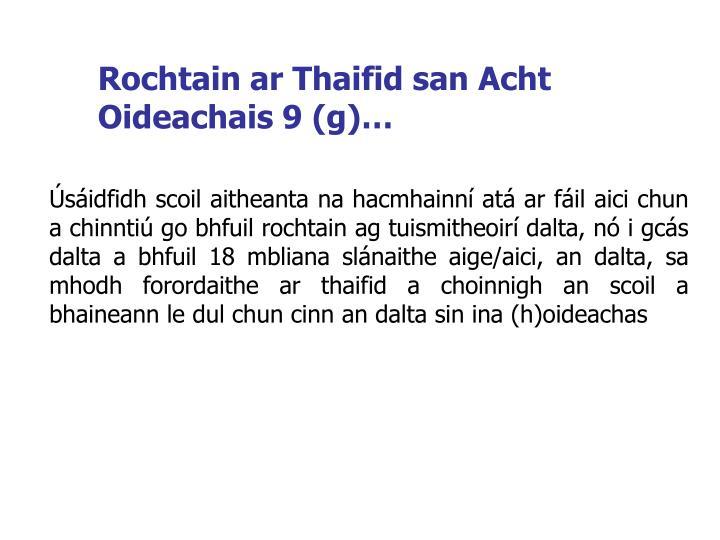 Rochtain ar Thaifid san Acht Oideachais 9 (g)…