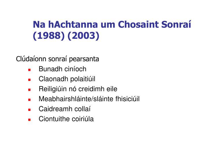 Na hAchtanna um Chosaint Sonraí (1988) (2003)
