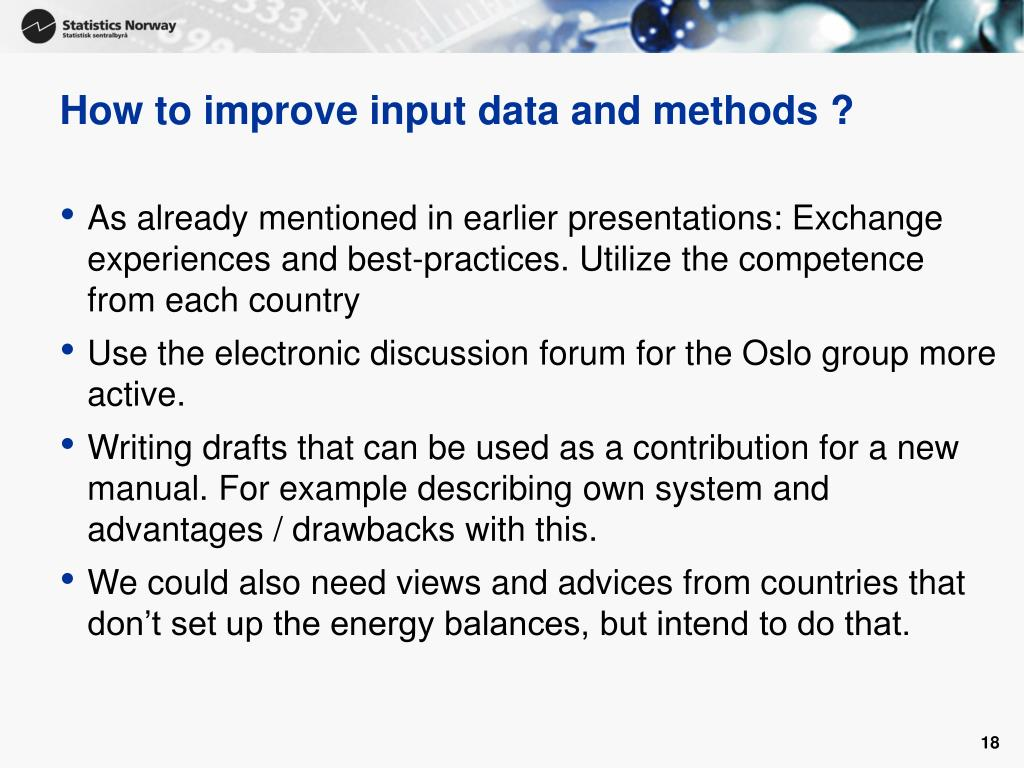 How to improve input data and methods ?