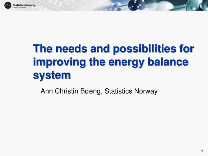 The needs and possibilities for improving the energy balance system l.jpg