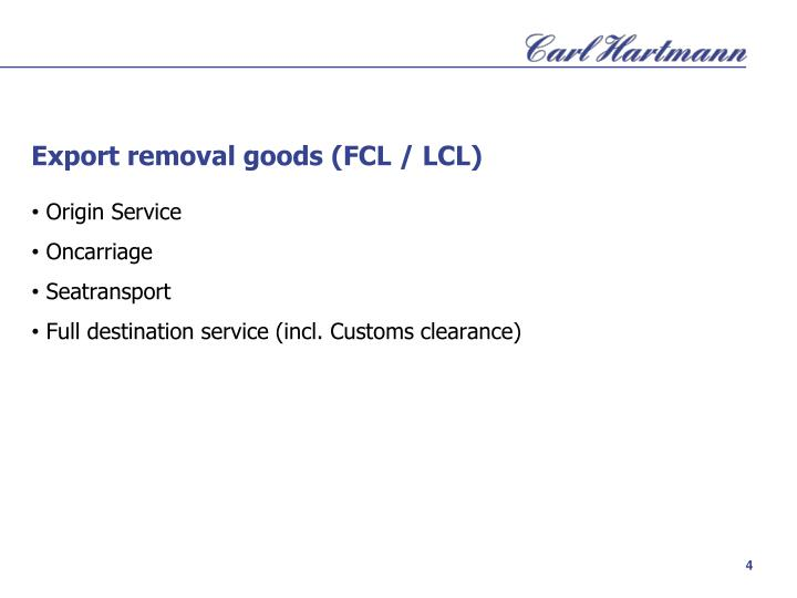 Export removal goods (FCL / LCL)