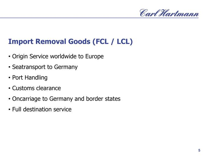 Import Removal Goods (FCL / LCL)