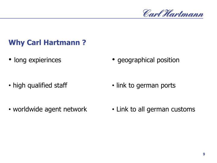 Why Carl Hartmann ?