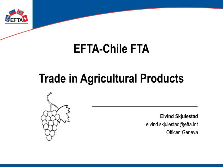 Efta chile fta trade in agricultural products
