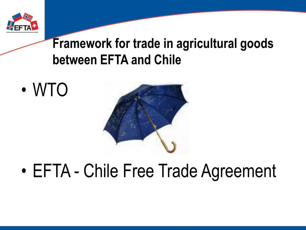 Framework for trade in agricultural goods between EFTA and Chile