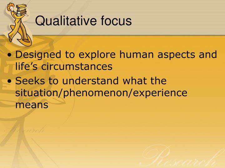 Qualitative focus