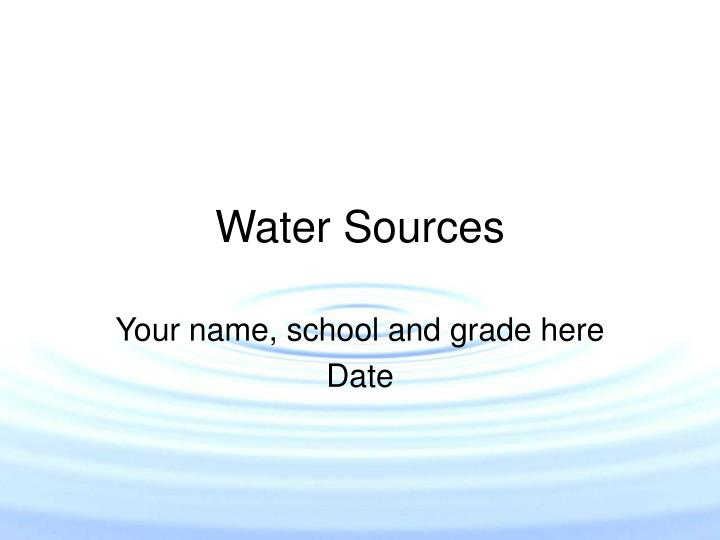 Water sources l.jpg