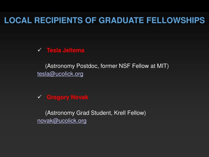 LOCAL RECIPIENTS OF GRADUATE FELLOWSHIPS