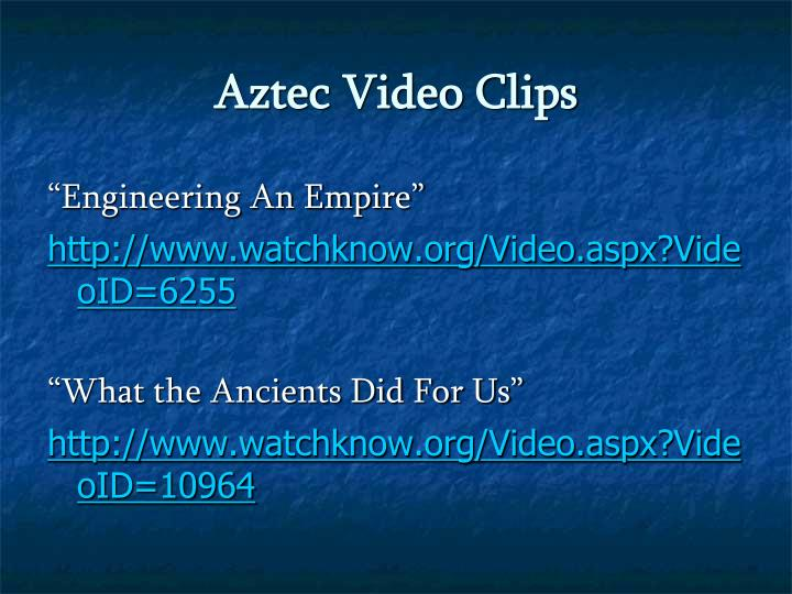 Aztec Video Clips