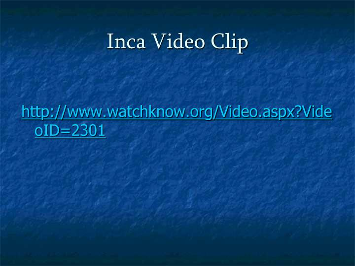 Inca Video Clip
