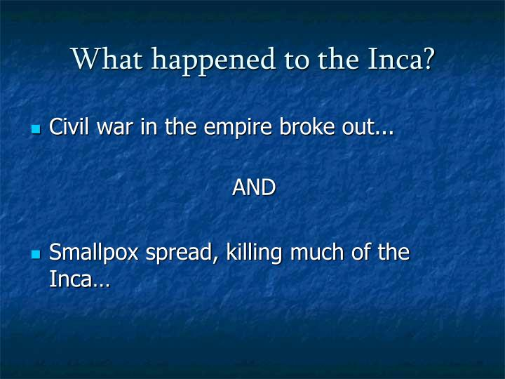 What happened to the Inca?