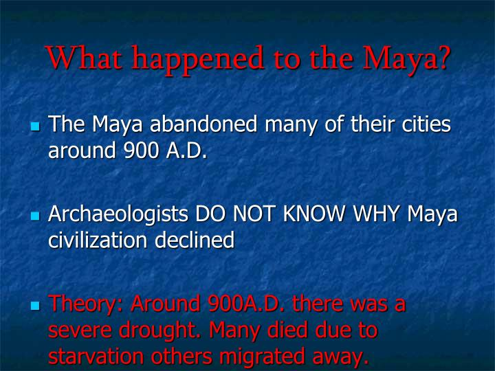 What happened to the Maya?