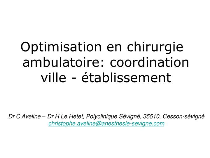 Optimisation en chirurgie ambulatoire: coordination ville - établissement