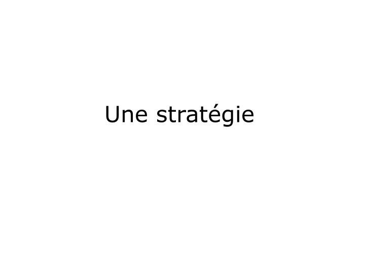 Une stratégie
