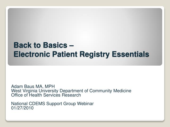 Back to basics electronic patient registry essentials l.jpg