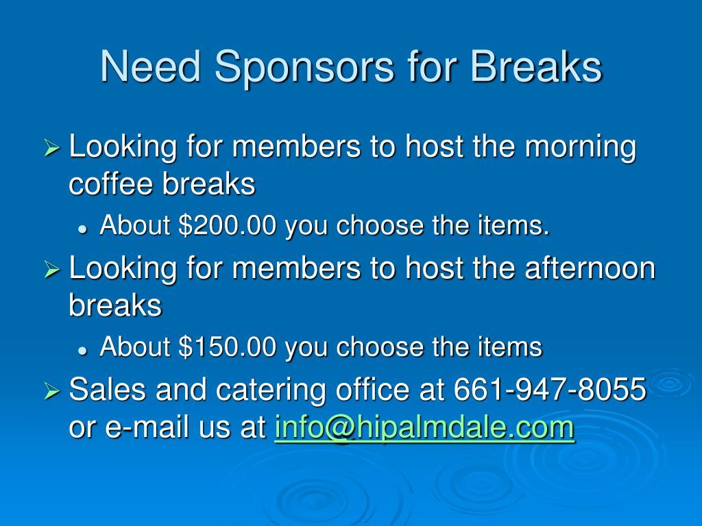 Need Sponsors for Breaks