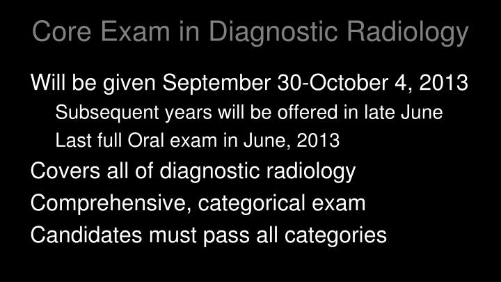 Core exam in diagnostic radiology