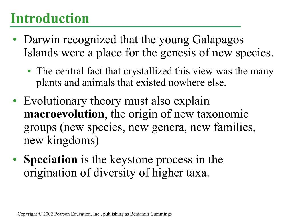 Darwin recognized that the young Galapagos Islands were a place for the genesis of new species.