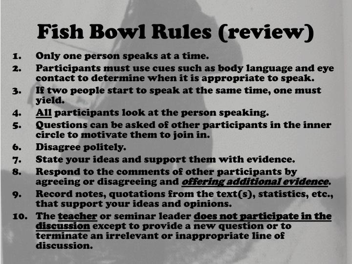 Fish bowl rules review