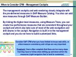 when to consider cpm management cockpits