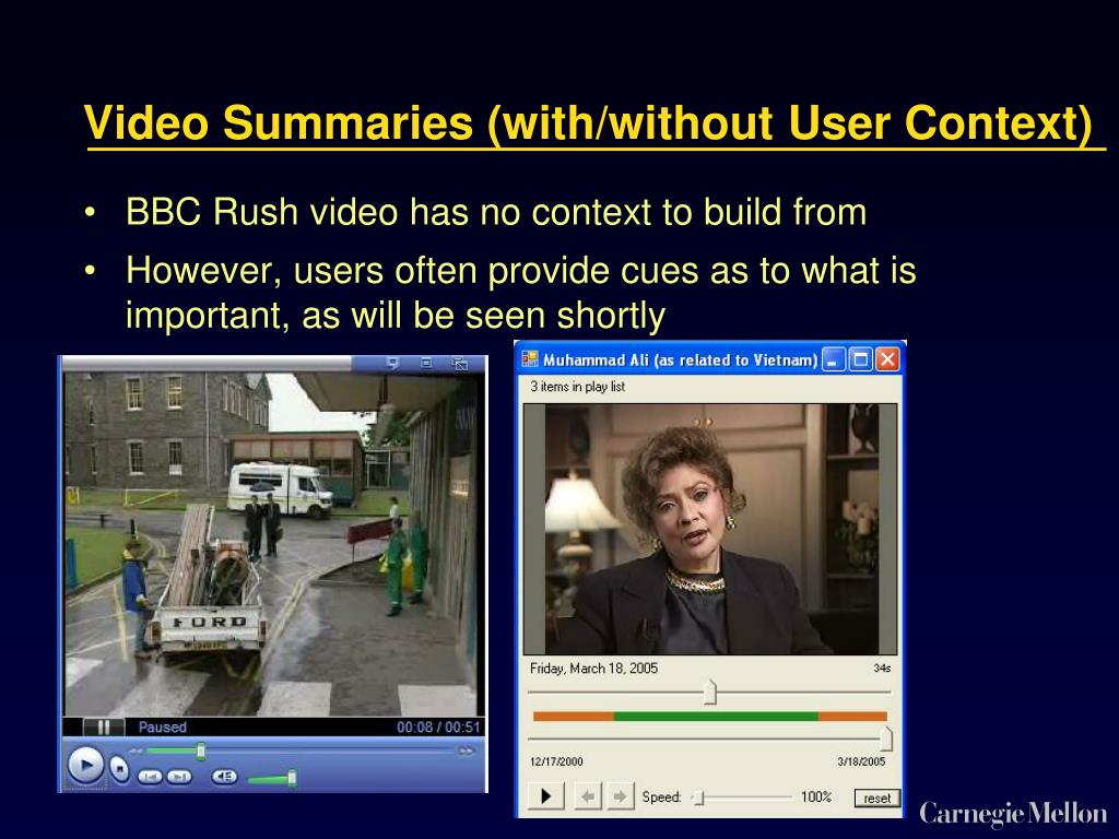 Video Summaries (with/without User Context)
