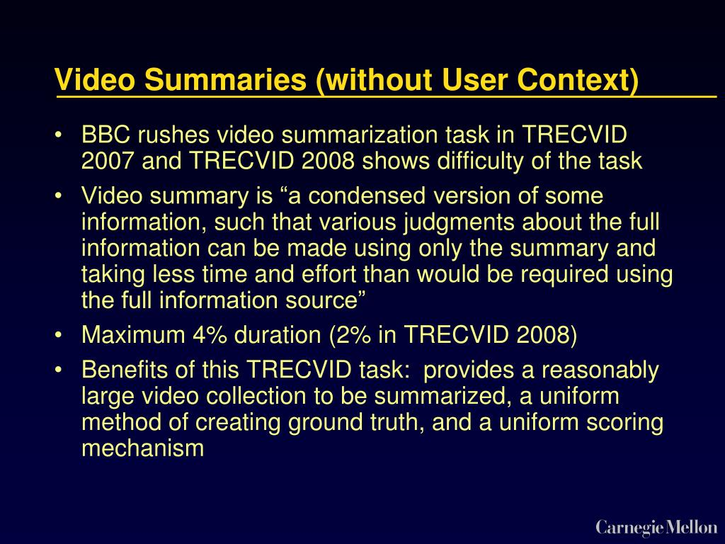Video Summaries (without User Context)
